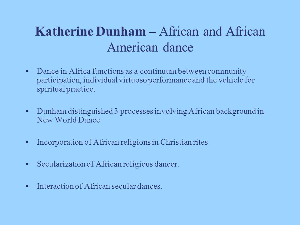 Katherine Dunham – African and African American dance