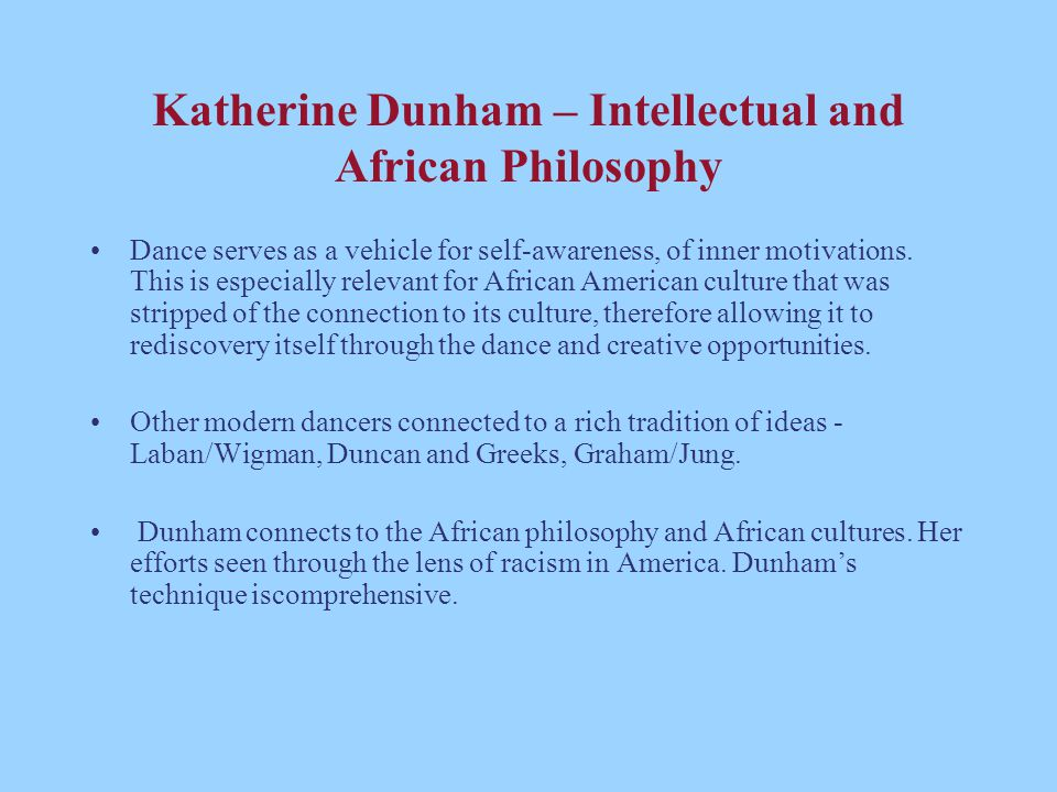 Katherine Dunham – Intellectual and African Philosophy