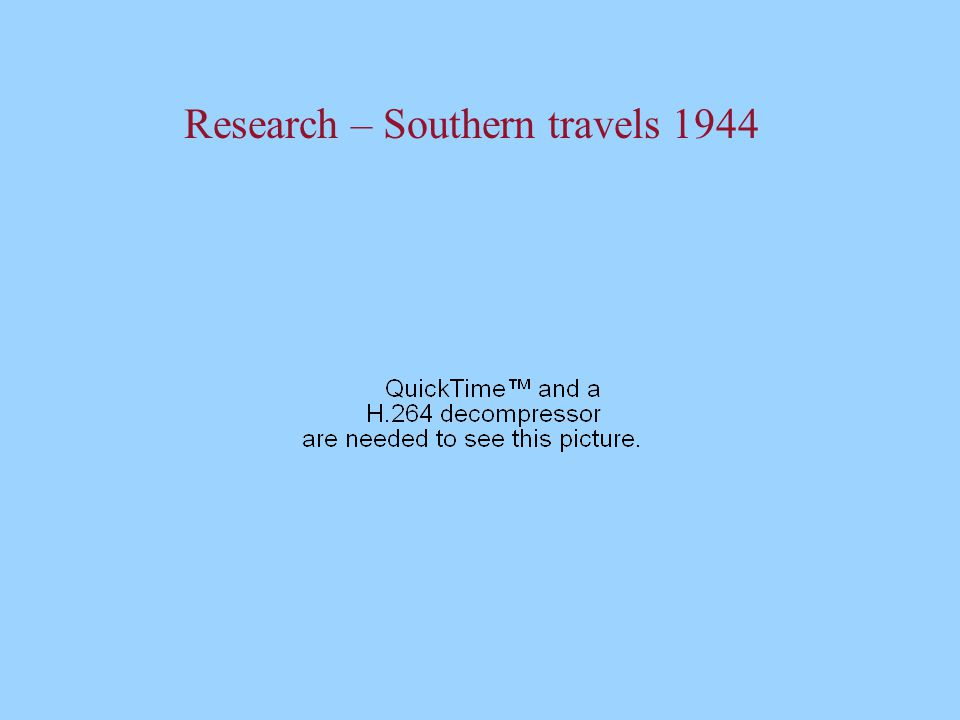 Research – Southern travels 1944