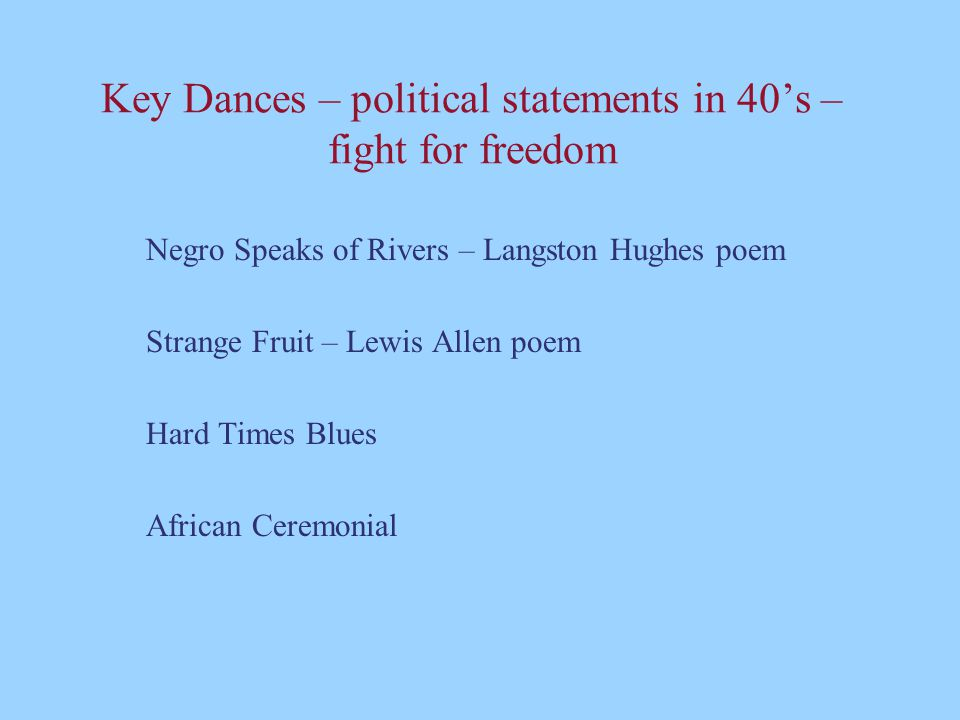 Key Dances – political statements in 40's – fight for freedom