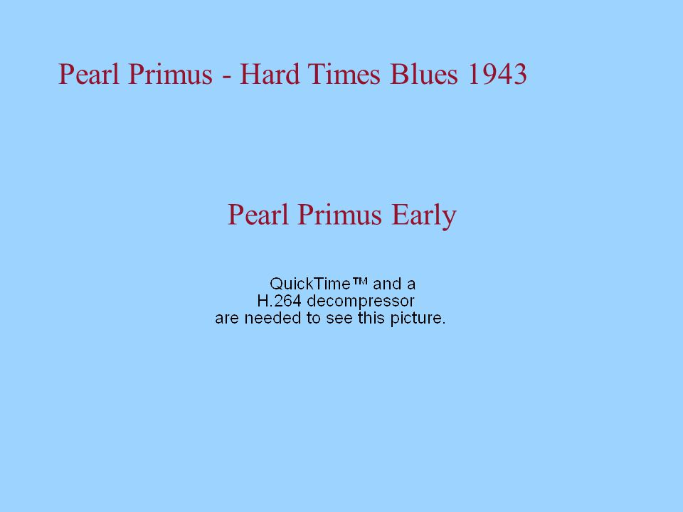 Pearl Primus - Hard Times Blues 1943