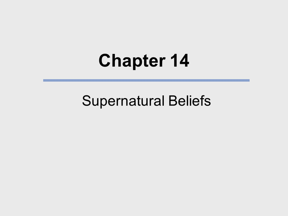Chapter 14 Supernatural Beliefs