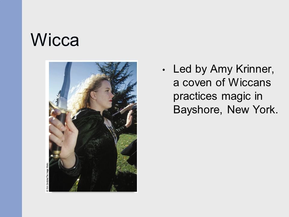 Wicca Led by Amy Krinner, a coven of Wiccans practices magic in Bayshore, New York.