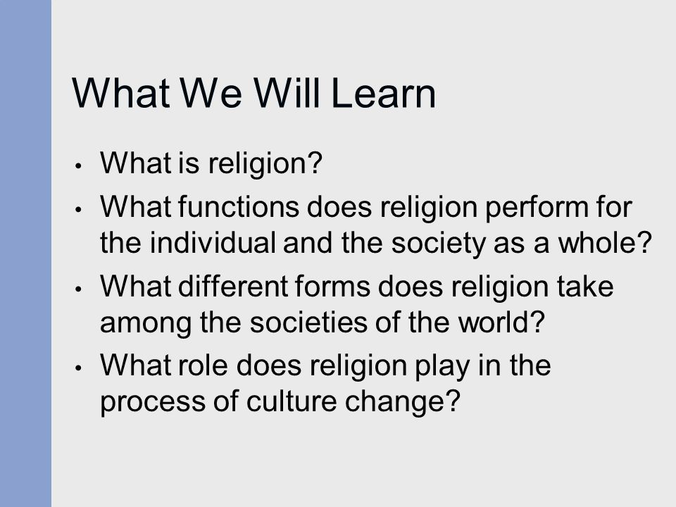 What We Will Learn What is religion