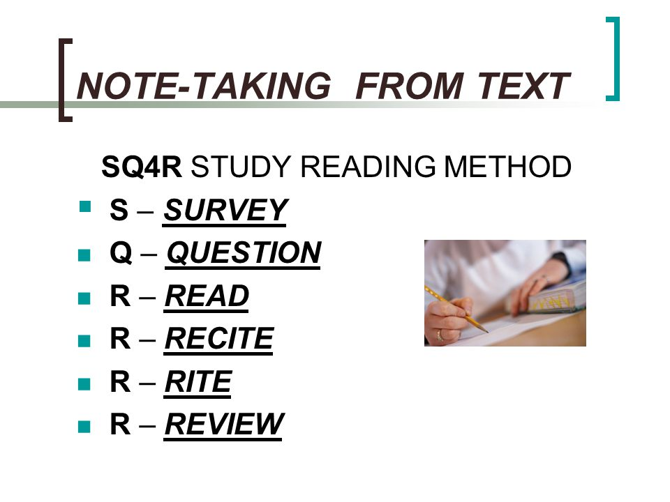 NOTE-TAKING FROM TEXT SQ4R STUDY READING METHOD S – SURVEY