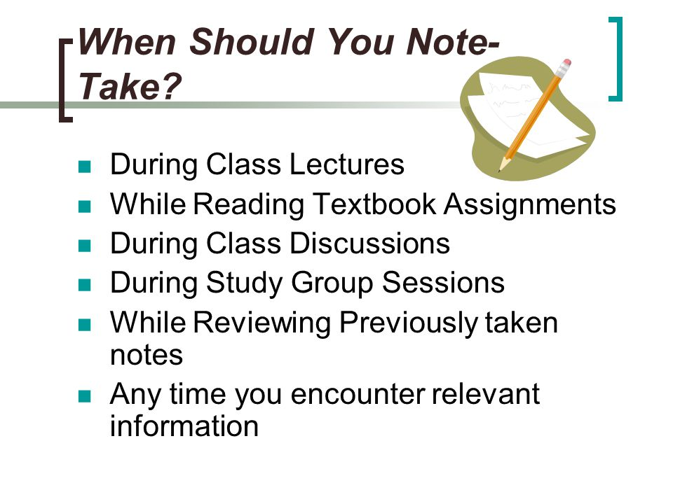 When Should You Note- Take