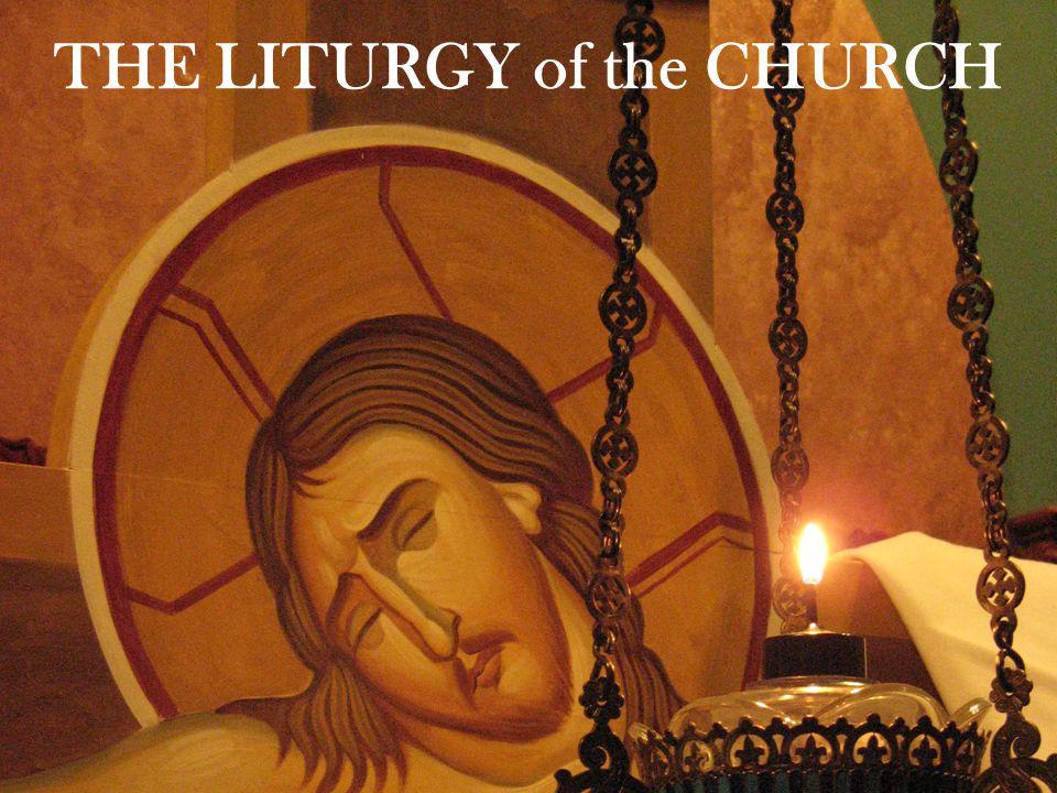 THE LITURGY of the CHURCH