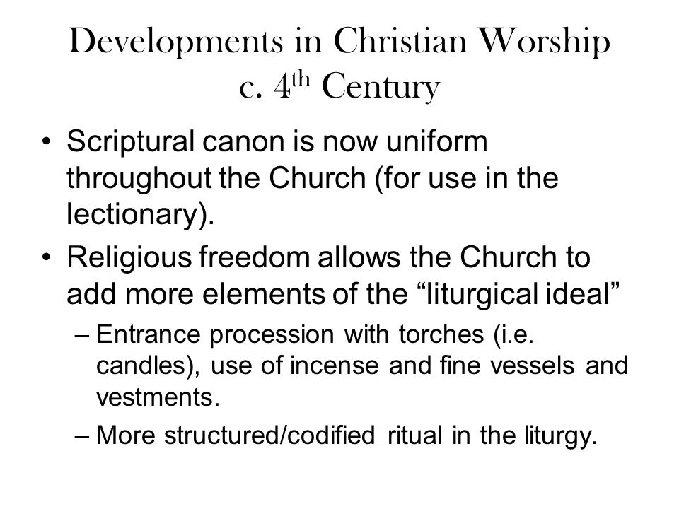 Developments in Christian Worship c. 4th Century