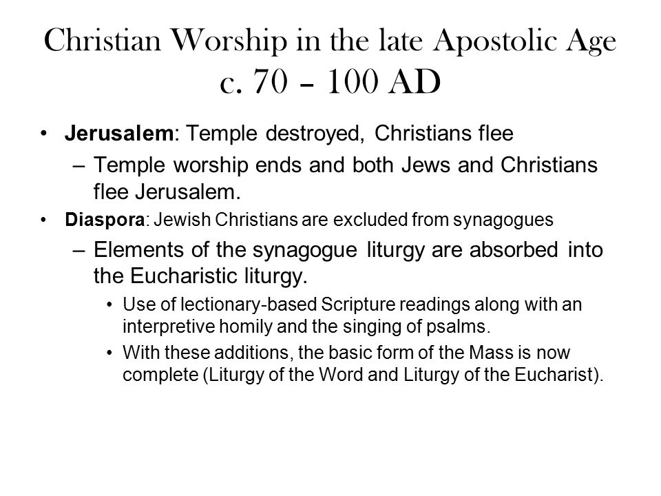 Christian Worship in the late Apostolic Age c. 70 – 100 AD