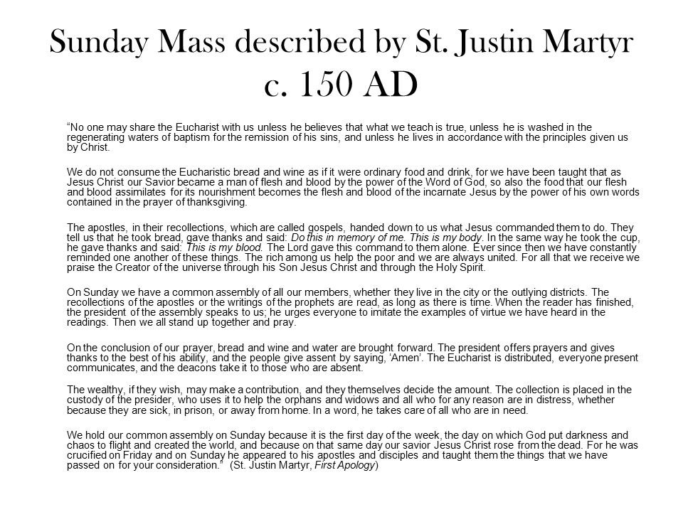 Sunday Mass described by St. Justin Martyr c. 150 AD