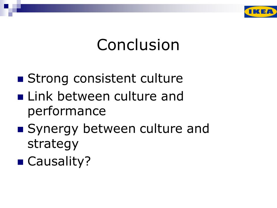 Conclusion Strong consistent culture