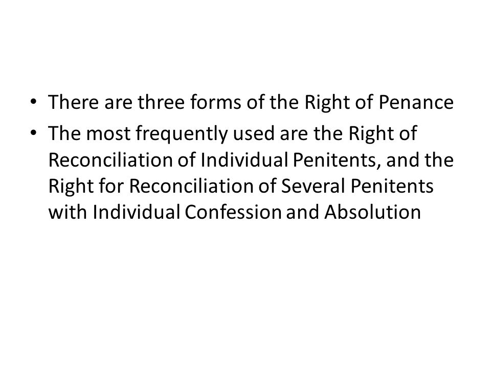 There are three forms of the Right of Penance