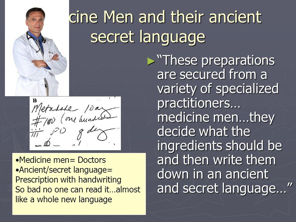 Medicine Men and their ancient secret language