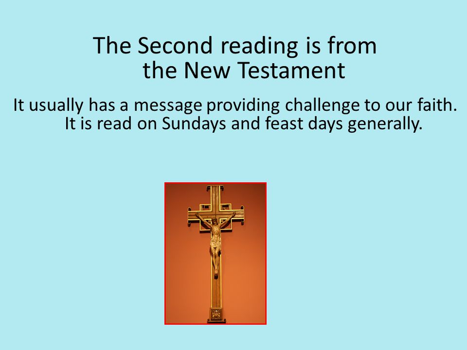 The Second reading is from the New Testament