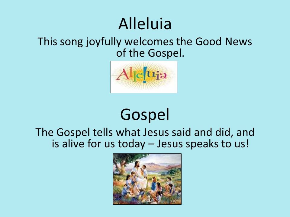 This song joyfully welcomes the Good News of the Gospel.