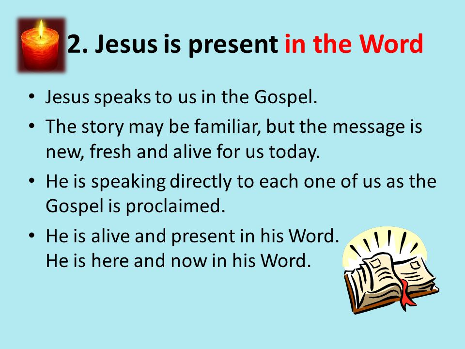 2. Jesus is present in the Word