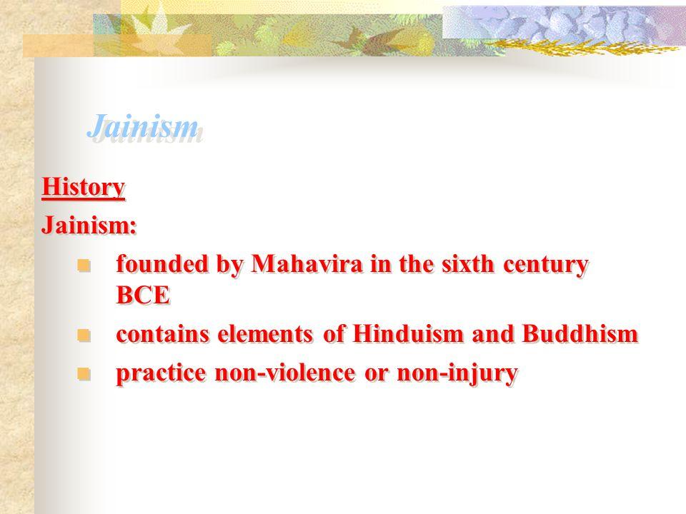 Jainism History Jainism: founded by Mahavira in the sixth century BCE
