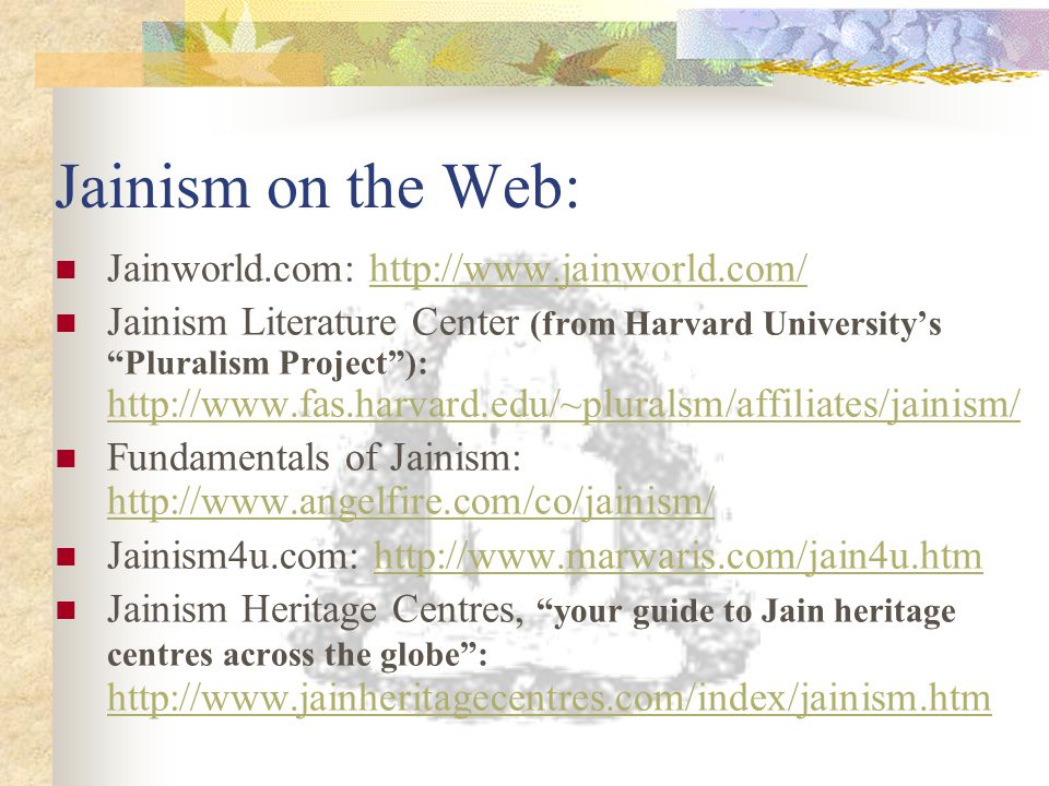 Jainism on the Web: Jainworld.com: http://www.jainworld.com/