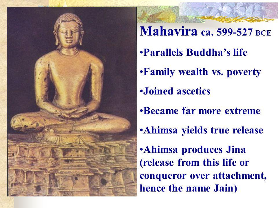 Mahavira ca. 599-527 BCE Parallels Buddha's life