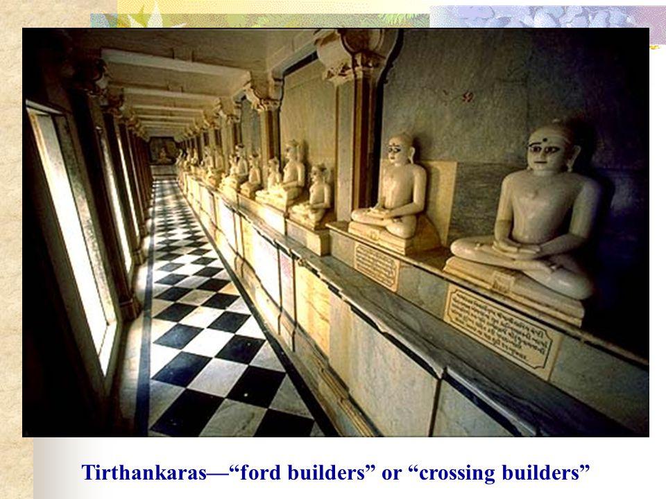 Tirthankaras— ford builders or crossing builders