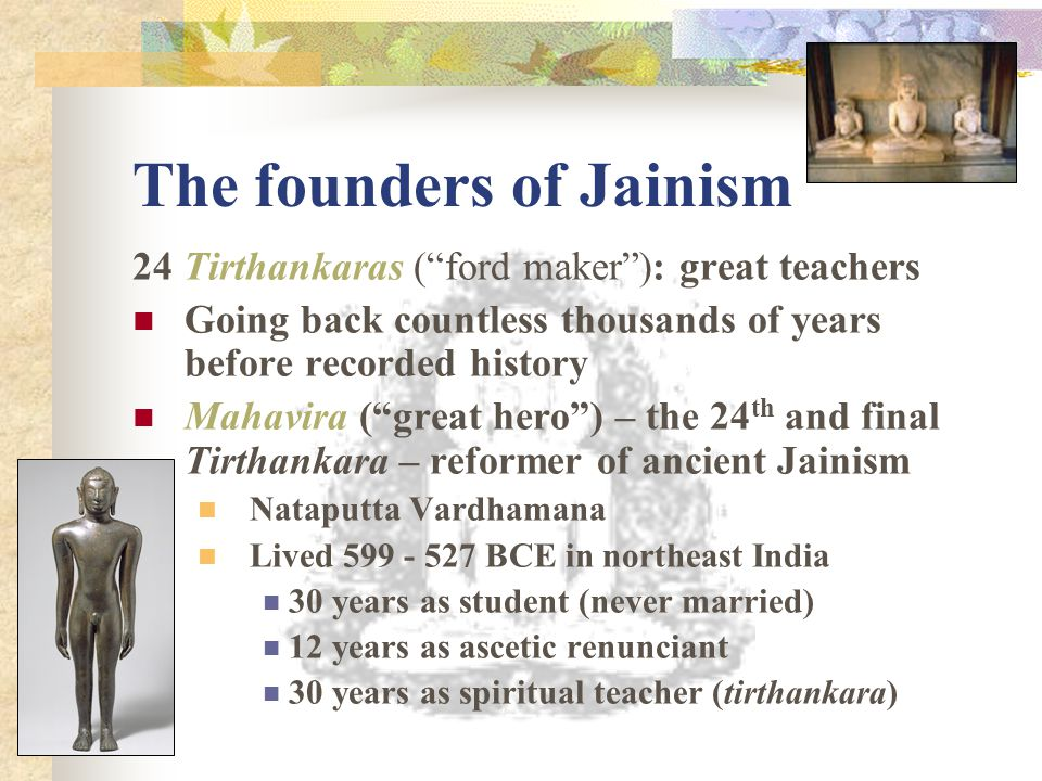 The founders of Jainism