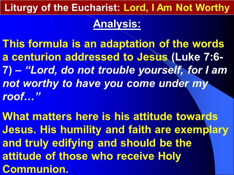 Liturgy of the Eucharist: Lord, I Am Not Worthy