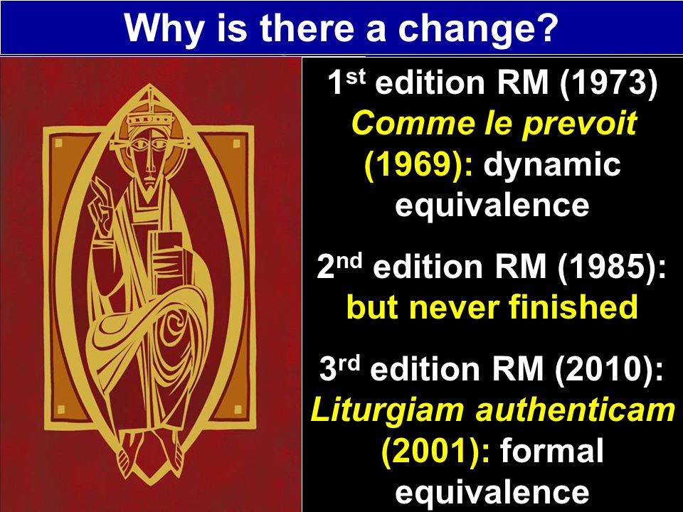 Why is there a change 1st edition RM (1973) Comme le prevoit (1969): dynamic equivalence. 2nd edition RM (1985): but never finished.