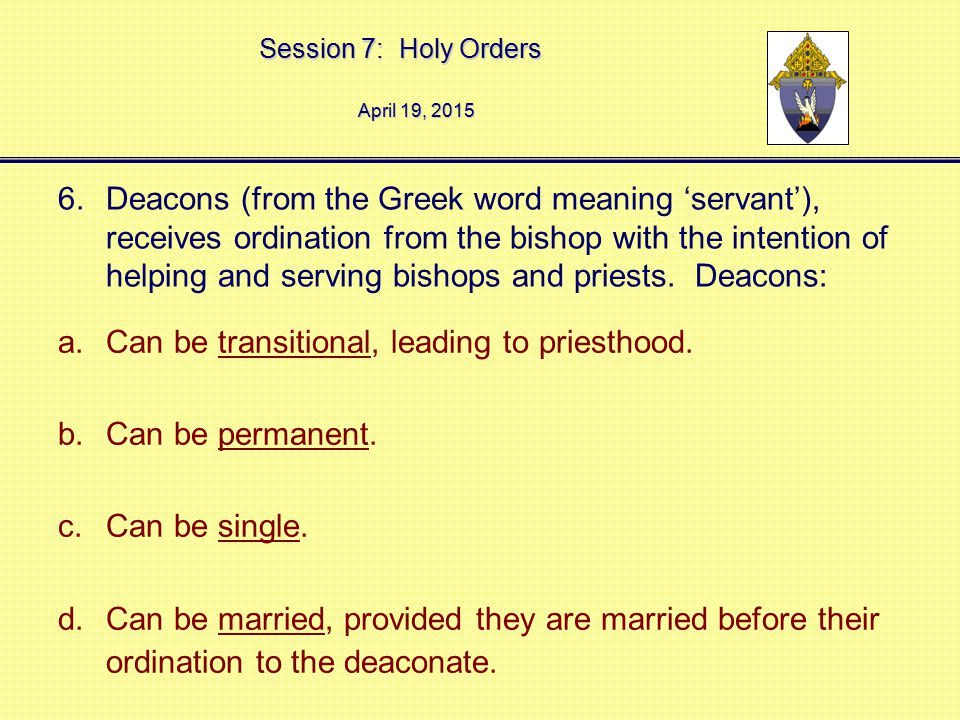 Can be transitional, leading to priesthood. Can be permanent.