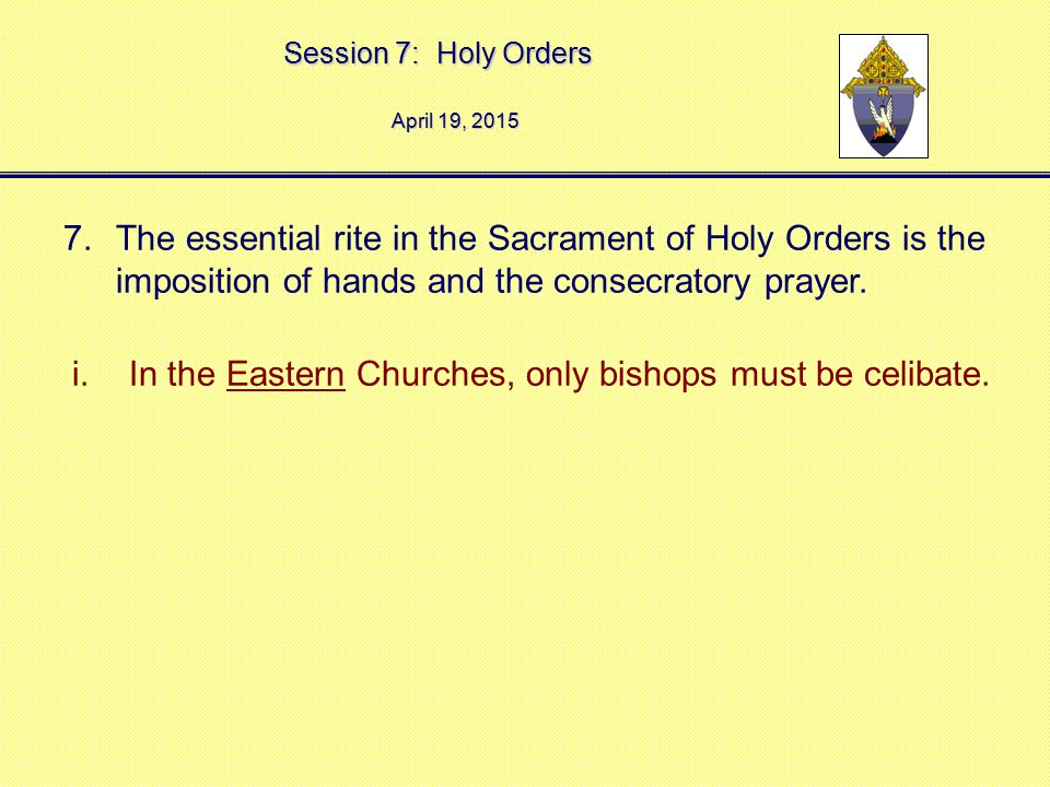 In the Eastern Churches, only bishops must be celibate.