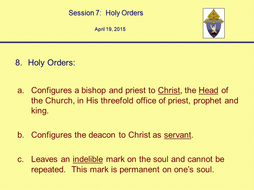 Configures the deacon to Christ as servant.