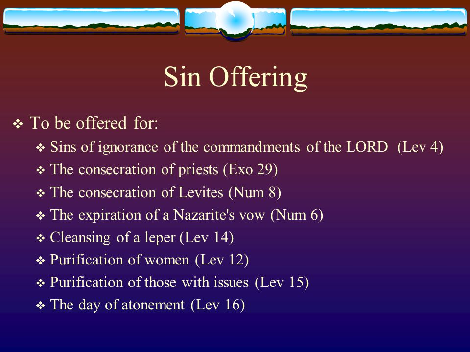 Sin Offering To be offered for: