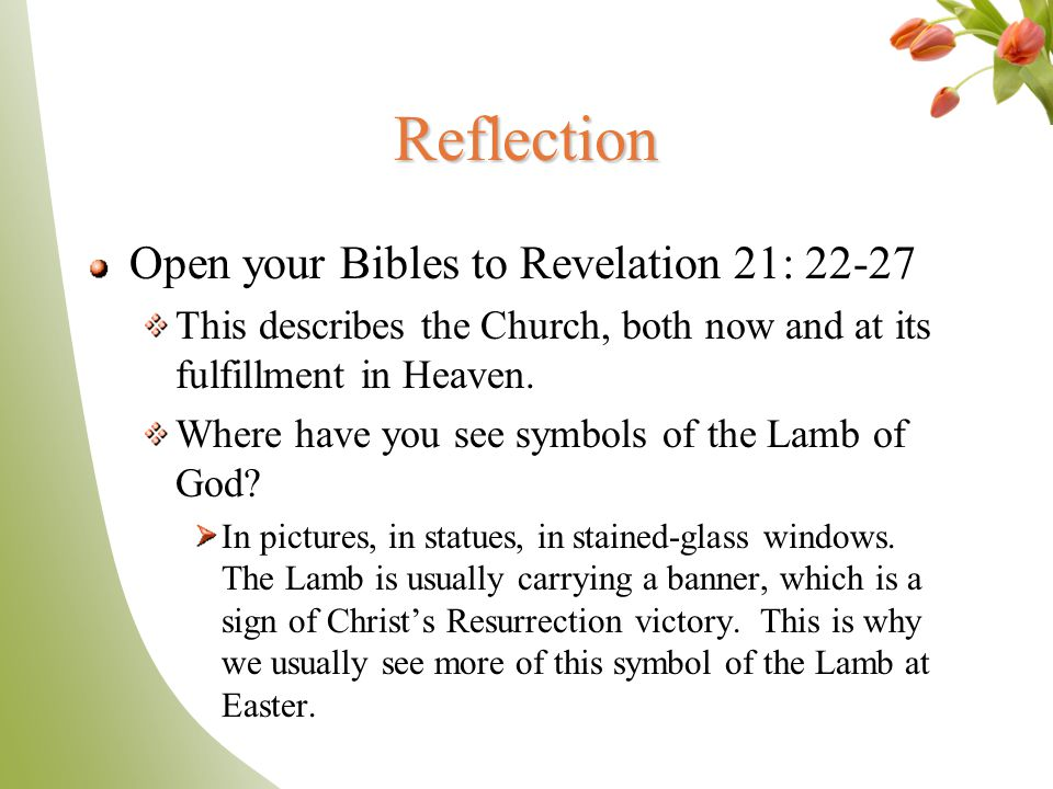 Reflection Open your Bibles to Revelation 21: 22-27
