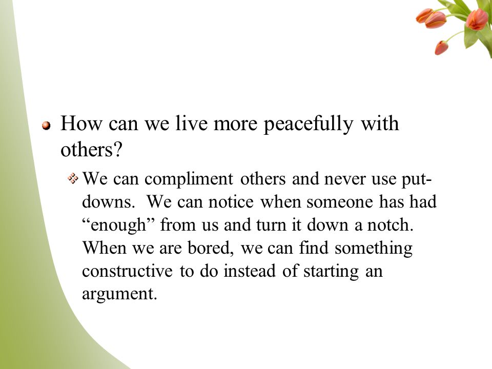 How can we live more peacefully with others