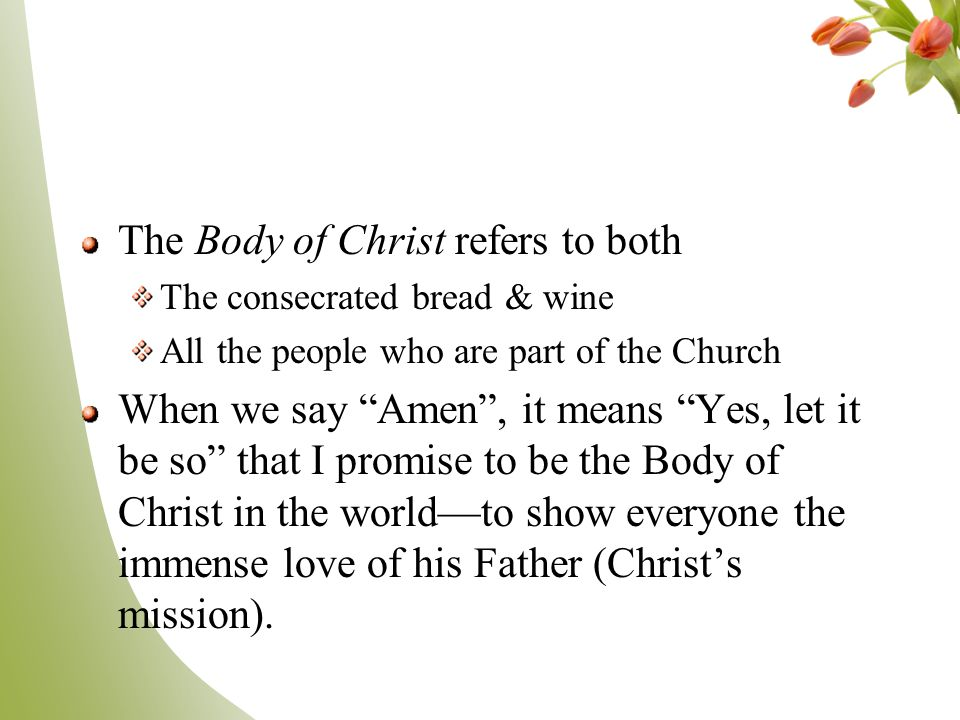 The Body of Christ refers to both