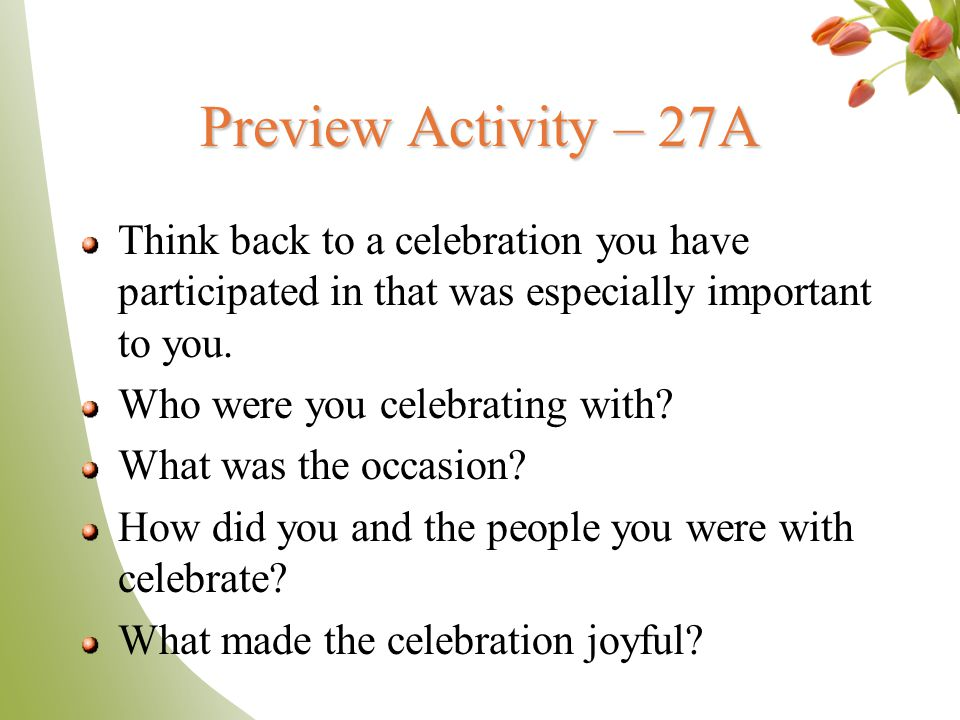 Preview Activity – 27A Think back to a celebration you have participated in that was especially important to you.