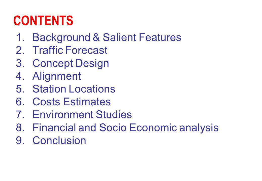 CONTENTS Background & Salient Features Traffic Forecast Concept Design