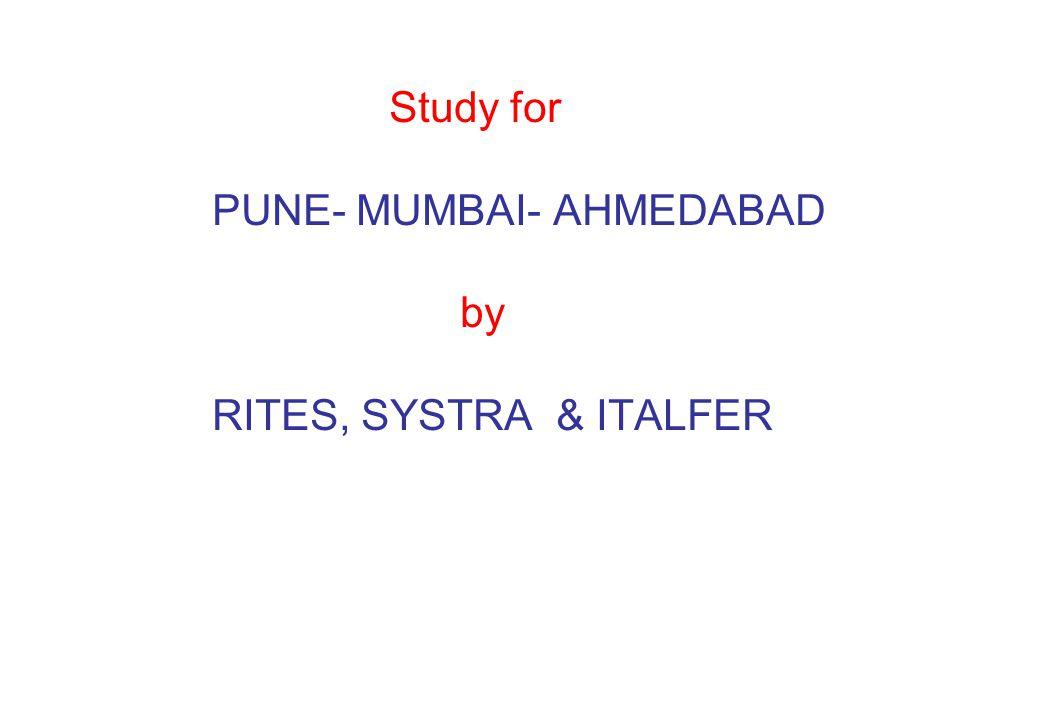 Study for PUNE- MUMBAI- AHMEDABAD by RITES, SYSTRA & ITALFER