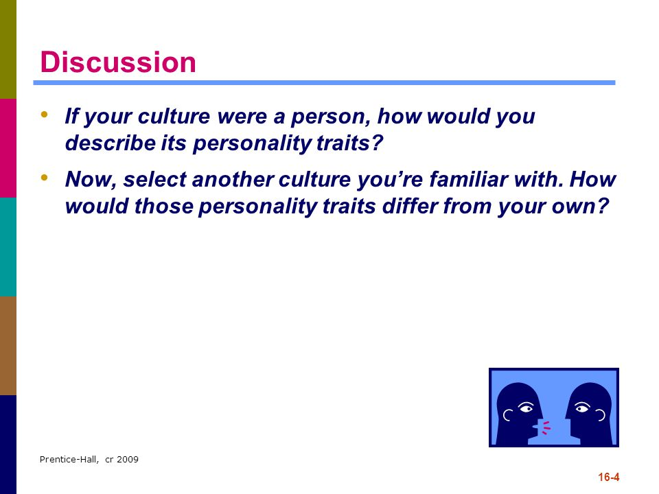 Discussion If your culture were a person, how would you describe its personality traits