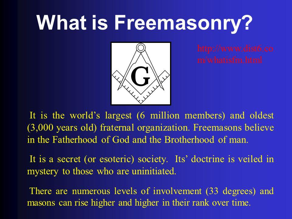 What is Freemasonry http://www.dist6.com/whatisfm.html.