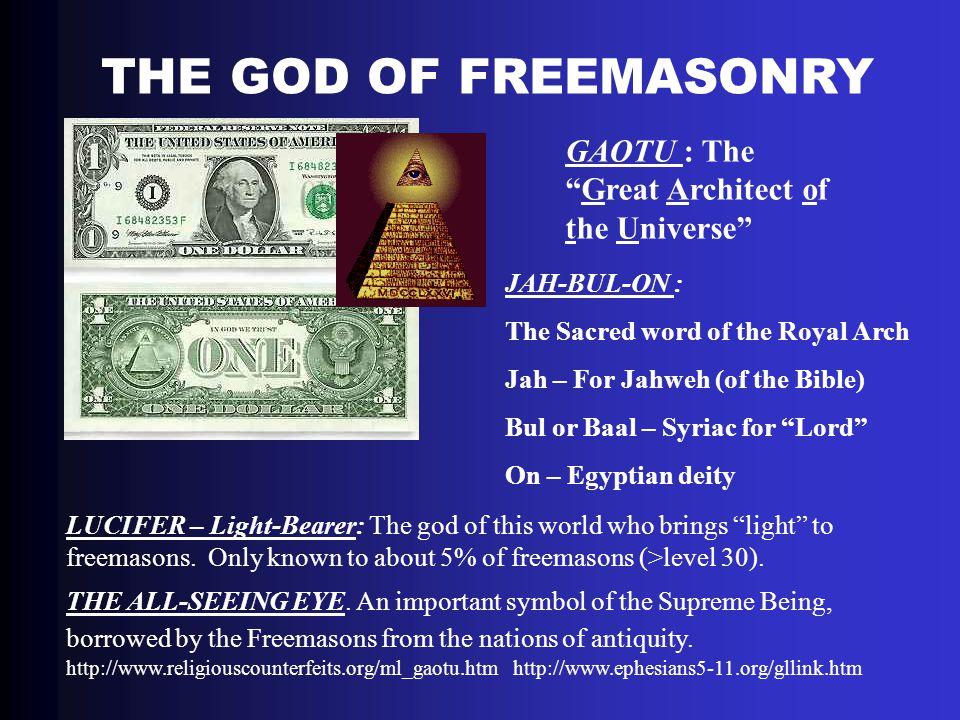 THE GOD OF FREEMASONRY GAOTU : The Great Architect of the Universe