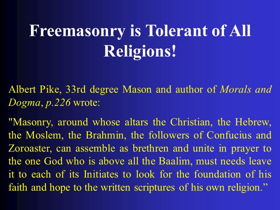 Freemasonry is Tolerant of All Religions!