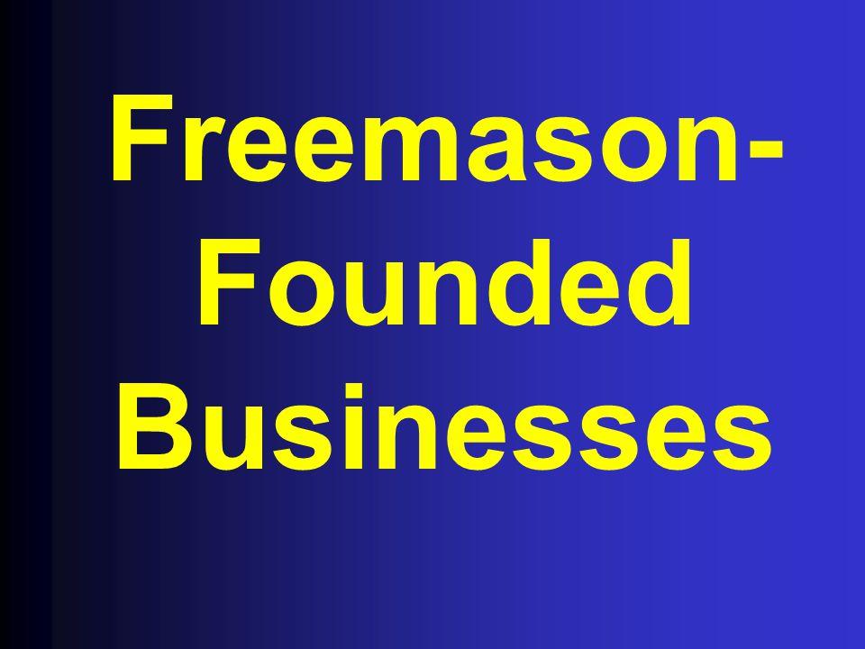 Freemason- Founded Businesses