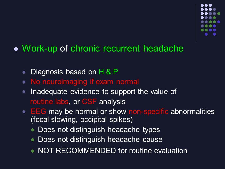 Work-up of chronic recurrent headache