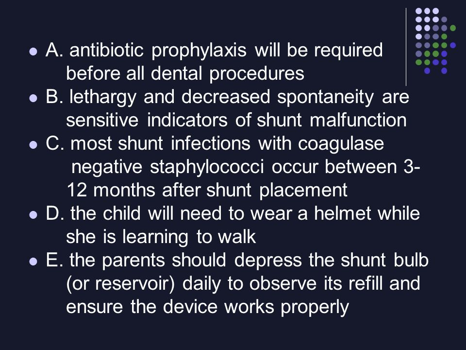 A. antibiotic prophylaxis will be required