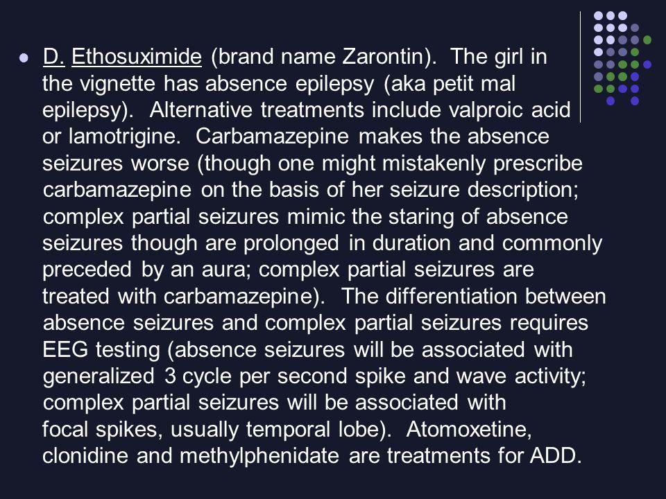 D. Ethosuximide (brand name Zarontin). The girl in