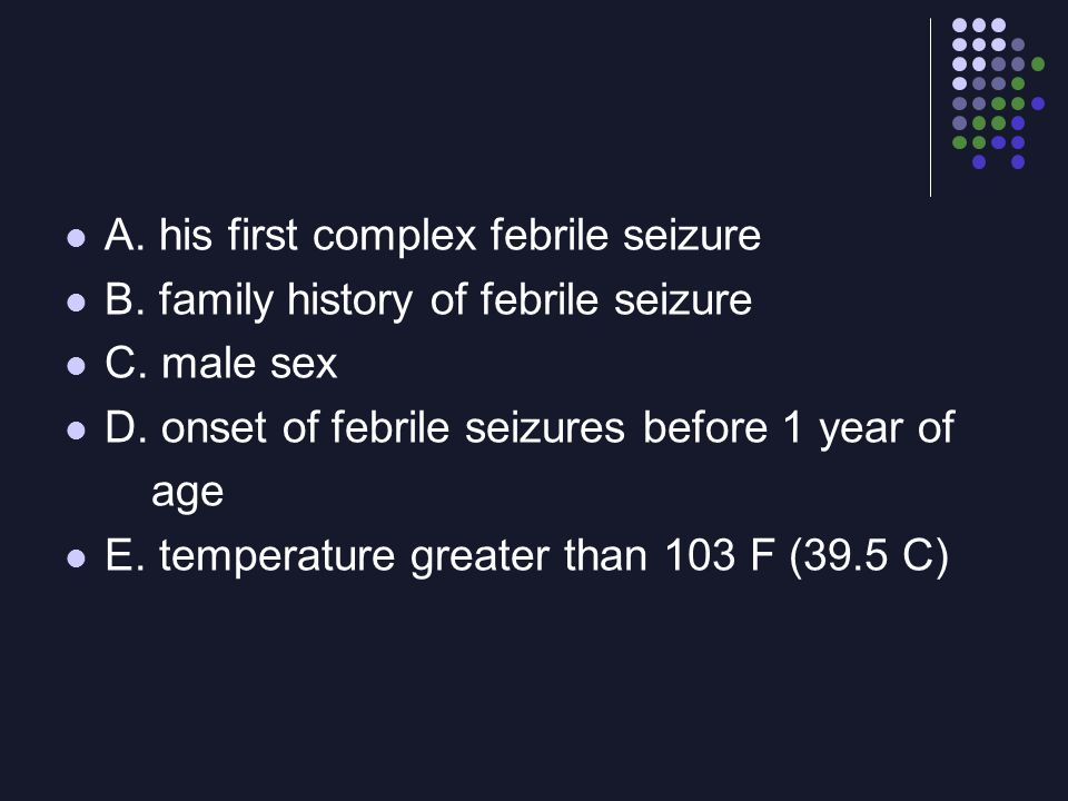 A. his first complex febrile seizure