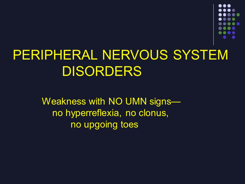 PERIPHERAL NERVOUS SYSTEM DISORDERS