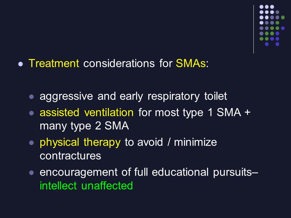 Treatment considerations for SMAs: