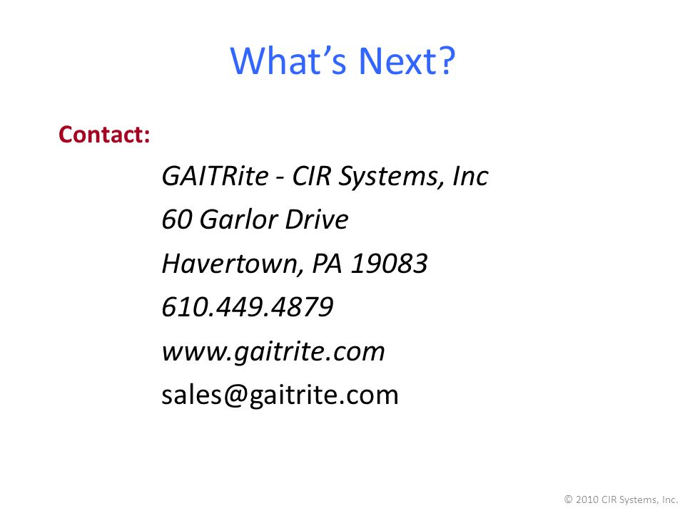 What's Next GAITRite - CIR Systems, Inc 60 Garlor Drive