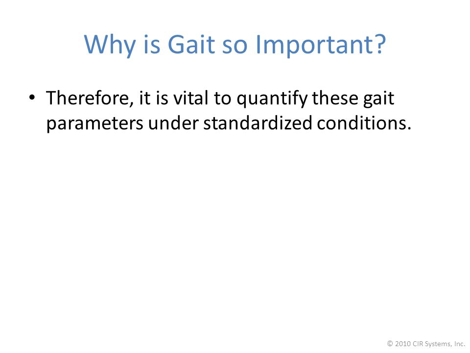 Why is Gait so Important